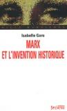 Isabelle Garo - Marx et l'invention historique.