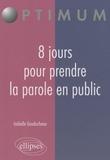Isabelle Gauducheau - 8 jours pour prendre la parole en public.