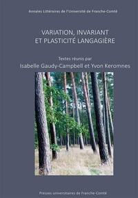 Isabelle Gaudy-Campbell et Yvon Keromnes - Variant, invariant et plasticité langagière.