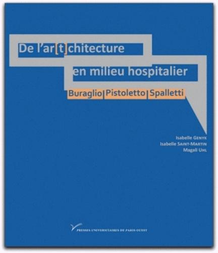De l'ar(t)chitecture en milieu hospitalier : Buraglio, Pistoletto, Spalletti. Art contemporain, mort et spiritualité dans l'hôpital actuel