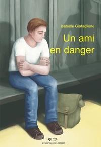Isabelle Giafaglione - Un ami en danger.