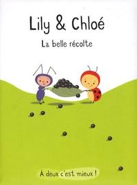 Isabelle Gibert - Lily & Chloé  : La belle récolte.
