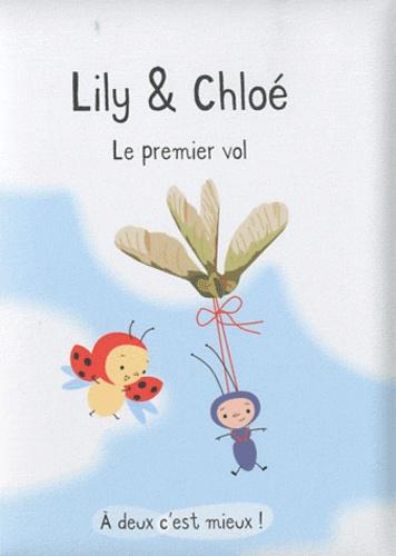 Isabelle Gibert - Lily & Chloé  : Le premier vol.