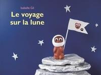 Isabelle Gil - Le voyage sur la lune.