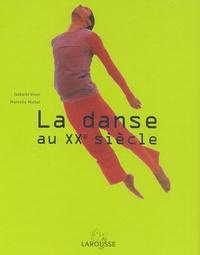 Isabelle Ginot et Marcelle Michel - La danse au XXe siècle.