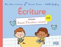 Isabelle Godefroy et Laurence Pierson - Ecriture MS - Prélude avant l'écriture cursive.