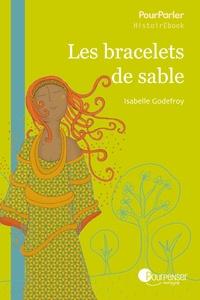 Isabelle Godefroy - Les Bracelets De Sable.
