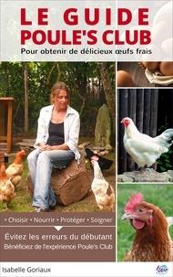 Isabelle Goriaux - Des poules chez vous ! - Le guide Poule's Club.