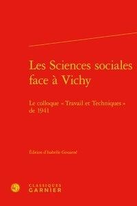"""Isabelle Gouarné - Les Sciences sociales face à Vichy - Le colloque """"Travail et Techniques"""" de 1941."""