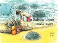 Isabelle Gourcerol et Claude Feuillet - Elio et la baleine bleue.