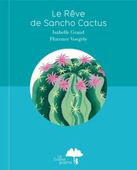 Isabelle Grand et Florence Voegele - Le rêve de Sancho Cactus.