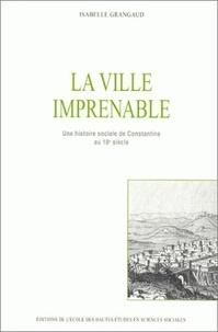 La ville imprenable. - Une histoire sociale de Constantine au 18ème siècle.pdf
