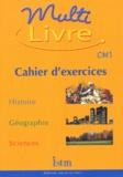 Isabelle Grégoire et André Bendjebbar - Multilivre CM1. - Cahier d'exercices.