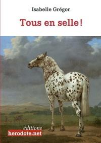 Isabelle Gregor - Tous en selle !.