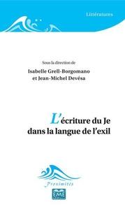 Isabelle Grell-Borgomano et Jean-Michel Devésa - L'écriture du Je dans la langue de l'exil.