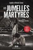Isabelle Grenier et Mireille Grenier - Les jumelles martyres.