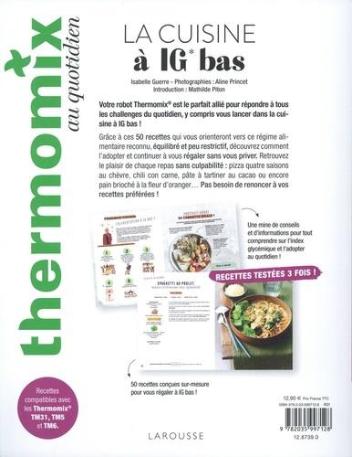 La cuisine à IG bas. 50 recettes et de nombreux conseils pour trouver l'équilibre !