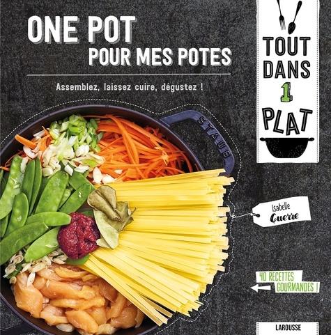 Isabelle Guerre - One pot pour mes potes.