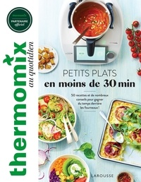 Isabelle Guerre - Petits plats en moins de 30 min - 50 recettes et de nombreux conseils pour gagner du temps derrière les fourneaux !.