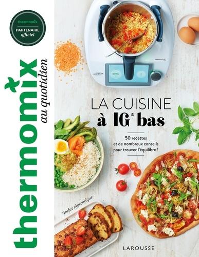 Isabelle Guerre - Thermomix : La cuisine à IG bas.