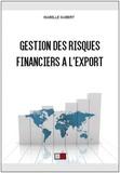 Isabelle Guibert - Gestion des risques financiers à l'export - 10 ans après la crise de 2008....