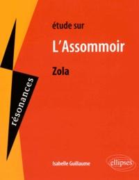 Isabelle Guillaume - Etude sur L'Assommoir, Emile Zola.