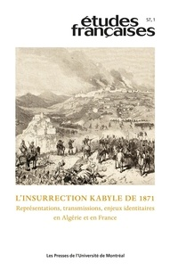 Isabelle Guillaume et Abdelhak Lahlou - Etudes françaises  : Études françaises. Vol. 57 No. 1,  2021 - L'insurrection kabyle de 1871.