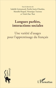 Isabelle Guinamard et Emilie Jouin-Chardon - Langues parlées, interactions sociales - Une variété d'usages pour l'apprentissage du français.