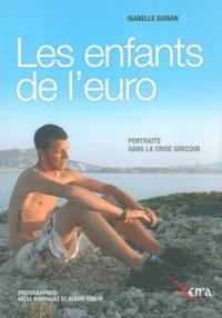 Les enfants de l'euro- Portraits dans la crise grecque - Isabelle Guisan |