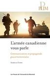 Isabelle Gusse - L'armée canadienne vous parle - Communication et propagande gouvernementales.