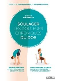 Isabelle Guthauser - Soulager les douleurs chroniques du dos.