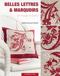 Isabelle Haccourt-Vautier - Belles lettres & marquoirs en rouge et blanc.