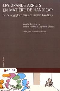 Isabelle Hachez et Jogchum Vrielink - Les grands arrêts en matière de handicap.