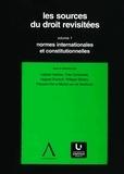 Isabelle Hachez et Yves Cartuyvels - Les sources du droit revisitées - vol.1 - Normes internationales et constitutionnelles.