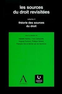 Isabelle Hachez et Yves Cartuyvels - Les sources du droit revisitées - vol.4 - Théorie des sources du droit.
