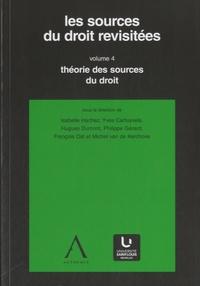 Isabelle Hachez et Yves Cartuyvels - Les sources du droit revisitées - Volume 4, Théorie des sources du droit.