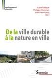 Isabelle Hajek et Philippe Hamman - De la ville durable à la nature en ville - Entre homogénéité urbaine et contrôle social : Regards croisés nord-sud.