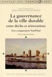 Isabelle Hajek et Philippe Hamman - La gouvernance de la ville durable : entre déclin et réinventions - Une comparaison Nord/Sud.