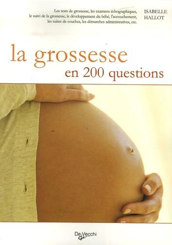 Isabelle Hallot - La grossesse en 200 questions.