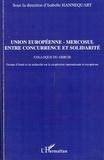 Isabelle Hannequart - Union européenne-Mercosul entre concurrence et solidarité - Colloque du Gercie.