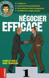 Isabelle Harlé et Marc Traverson - Négocier efficace.