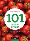 Isabelle Hassler - 101 saveurs d'Italie - Pasta, olio, vino... et tutti quanti.