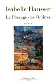 Isabelle Hausser - Le passage des ombres.