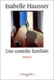 Isabelle Hausser - Une comédie familiale.