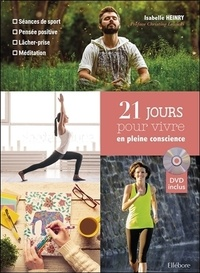 Isabelle Heinry - 21 jours pour vivre en pleine conscience. 1 DVD