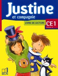 Laurence Capet et Isabelle Henny-Gontier - Justine et compagnie CE1. - Livre de lecture.