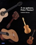 Isabelle Héroux - A vos guitares, prêts ? Partez !.