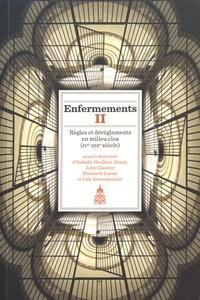 Isabelle Heullant-Donat et Julie Claustre - Enfermements - Volume 2, Règles et dérèglements en milieu clos (IVe-XIXe siècle).