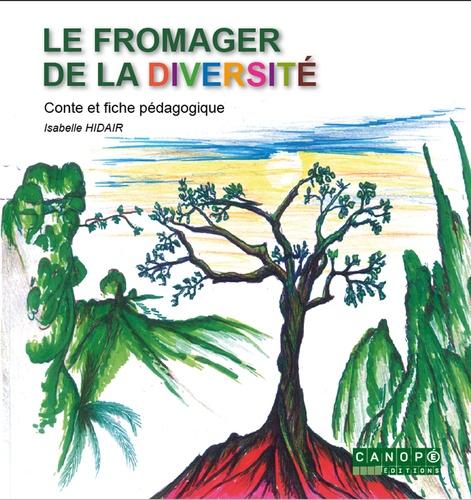 Isabelle Hidair - Le fromager de la diversité - Conte et fiche pédagogique.