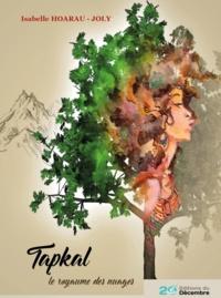 Isabelle Hoarau-Joly - Tapkal - Le royaume des nuages.